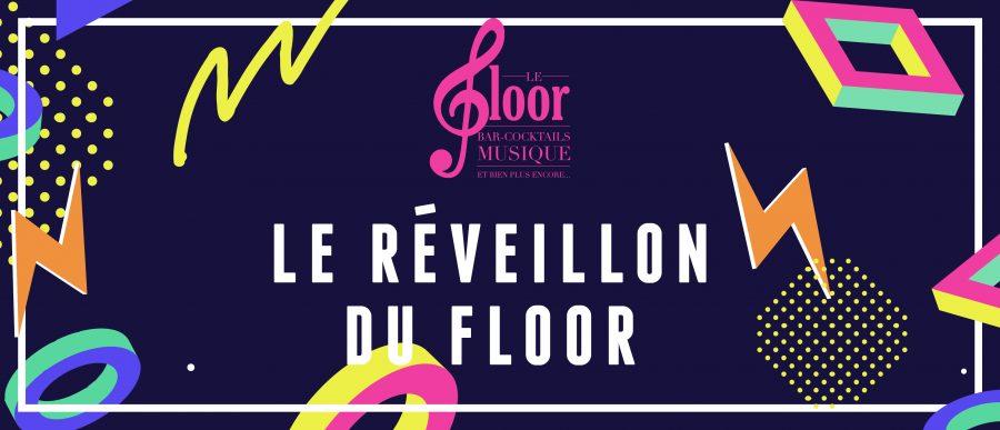 SAMEDI 31 DÉCEMBRE – LE RÉVEILLON DU FLOOR