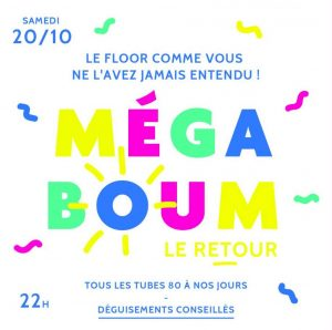 SAMEDI 10 OCTOBRE - La mégaboum @ Le Floor