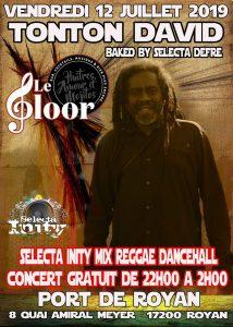 VENDREDI 12 JUILLET - Tonton David backed by Selecta Defré + Selecta Inity au Floor ! @ Le Floor