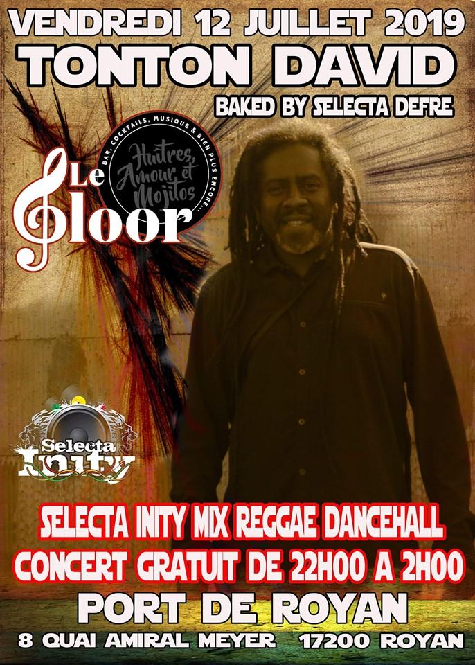 VENDREDI 12 JUILLET – Tonton David backed by Selecta Defré + Selecta Inity au Floor !