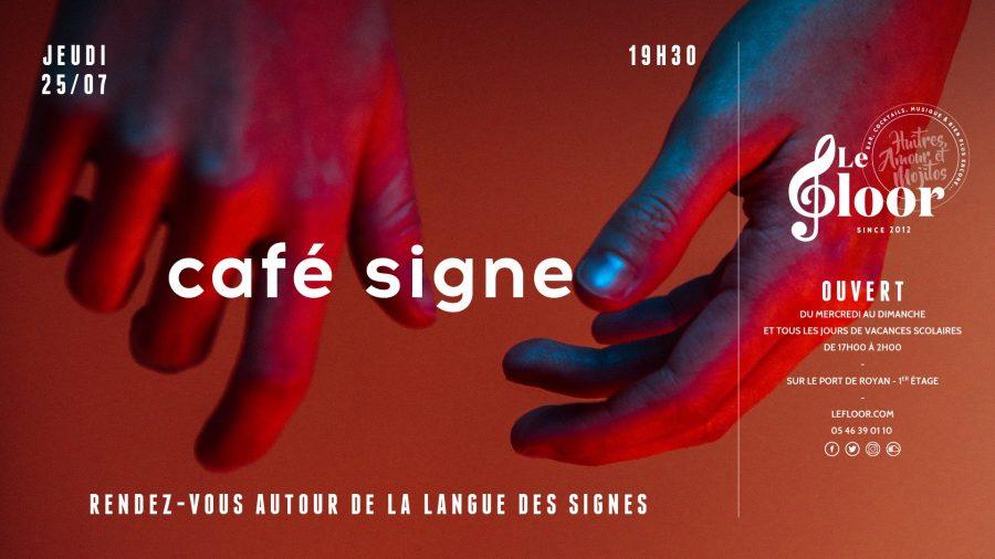 JEUDI 25 JUILLET – Café Signe