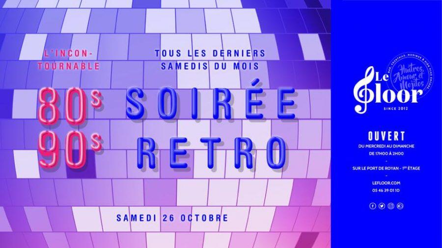 SAMEDI 26 OCTOBRE – La soirée Rétro – tous les derniers samedis du mois