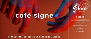 JEUDI 19 DÉCEMBRE - Café Signe @ Le Floor