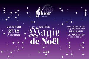 VENDREDI 27 DÉCEMBRE - La Magie de Noël @ Le Floor