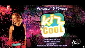 VENDREDI 15 FÉVRIER - Kiz Cool by Afro Latina Roxane @ Le Floor