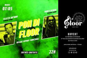 MARDI 7 MAI - Soirée Pon Di Floor - SoundSystem - 2 DJs @ Le Floor